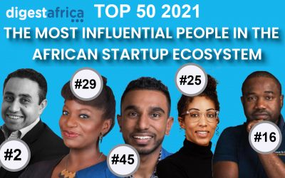 Digest Africa Top 50 2021: The Most Influential people in the African Startup Ecosystem (10-1)